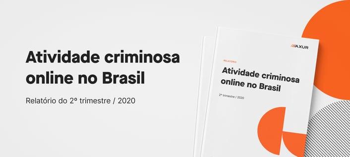 header-atividade-criminosa-online-brasil-q2-2020